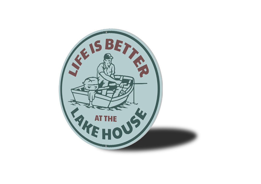 Life is Better at the Lake House Sign Aluminum Sign