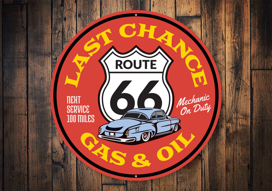 Last Chance Gas and Oil on Route 66 Sign Aluminum Sign