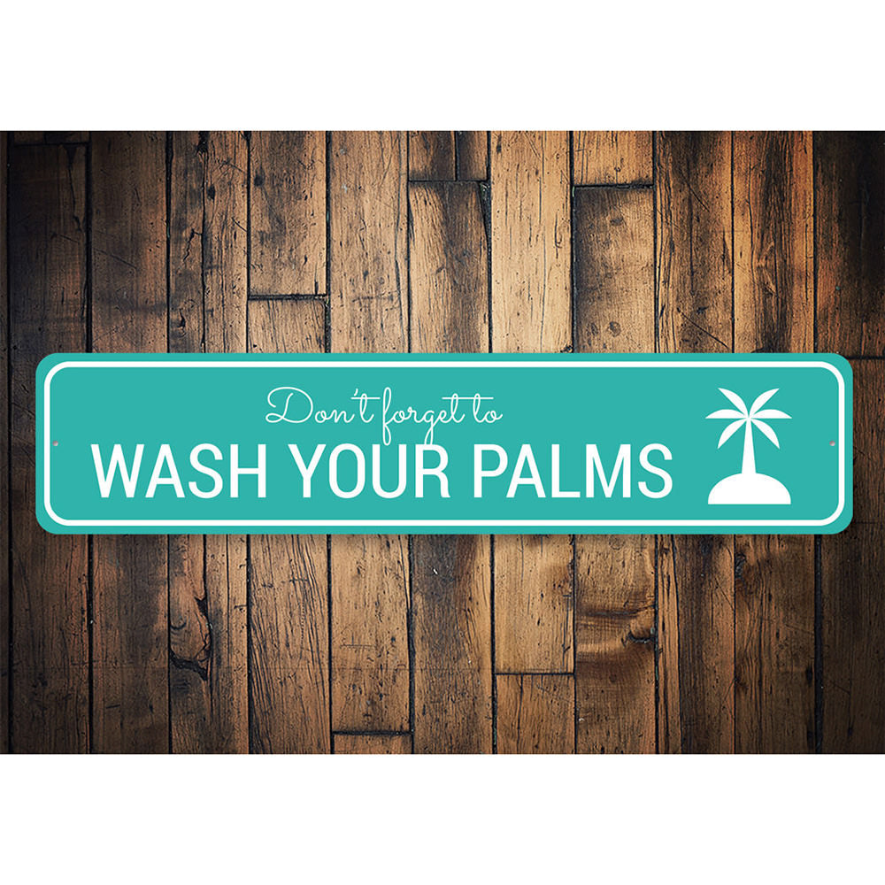 Wash Your Palms - Beach Lover Gift Sign, Beach House Decor Aluminum Sign