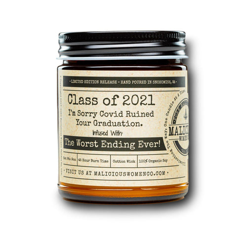 "Class Of 2021 I'm Sorry Covid Ruined Your Graduation. - Infused With "" The Worst Ending Ever! "" Scent: Frooty Loops Candle 2021 Malicious Women Candle Co."