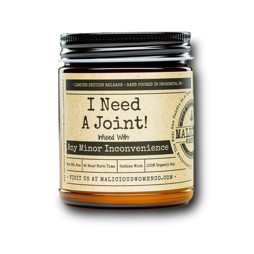 "I Need A Joint! - Infused With "" Any Minor Inconvenience "" Scent: Citrus & Sage Candle 2021 Malicious Women Candle Co."