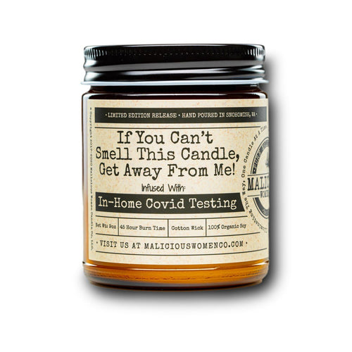 "If You Can't Smell This Candle, Get Away from Me! - Infused With "" In-Home Covid Testing "" Scent: Blueberry Cobbler Candle 2021 Malicious Women Candle Co."