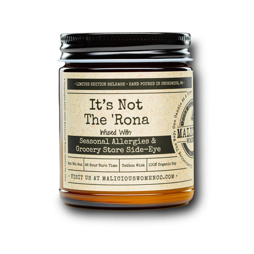 "It's Not The 'Rona - Infused With "" Seasonal Allergies & Grocery Store Side-Eye "" Scent: Pear & Ivy Candle 2021 Malicious Women Candle Co."