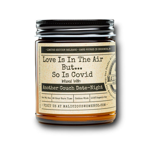 "Love Is in The Air But... So Is Covid - Infused With "" Another Couch Date-Night "" Scent: Lemon Drop Martini Candle 2021 Malicious Women Candle Co."