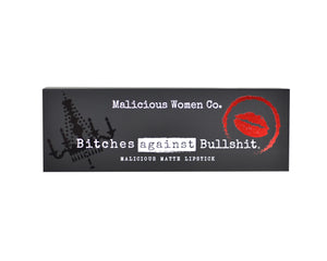 Bitches Against Bullshit - Malicious Matte Liquid Lipstick - Work, Bitch!