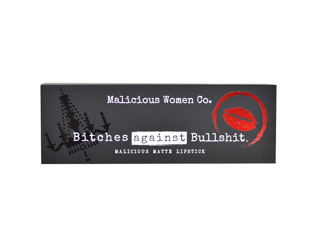 Bitches Against Bullshit - Malicious Matte Liquid Lipstick - Bitch Face!