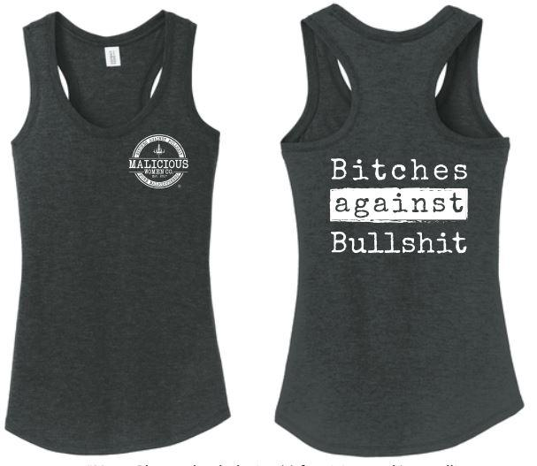 Bitches Against Bullshit Malicious Women's Racerback Tank