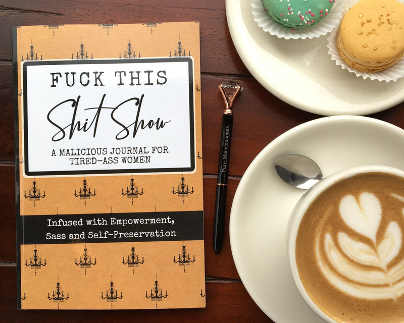 Fuck This Shit Show - A Journal For Tired-Ass Women Stationary Malicious Women Candle Co.