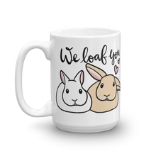 We Loaf You Dwarf and Lop Mug