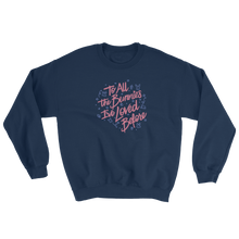 To All The Bunnies I've Loved Before Sweatshirt
