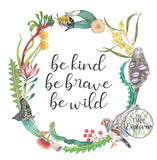 Be Kind Be Brave Be Wild By My Tiny Explorer Panel