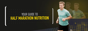 Half Marathon Nutrition Guide
