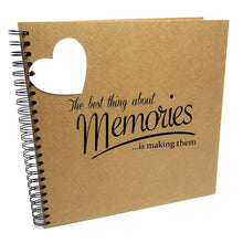 The Best thing about Memories is Making them, Quote Scrapbook