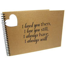 I Loved You Then, I Love You Still, I Always Have, I Always Will, Quote Album