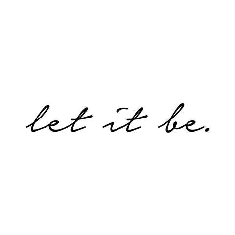 Let It Be Temporary Tattoo