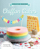 Creative Baking: Chiffon Cakes Cookbook
