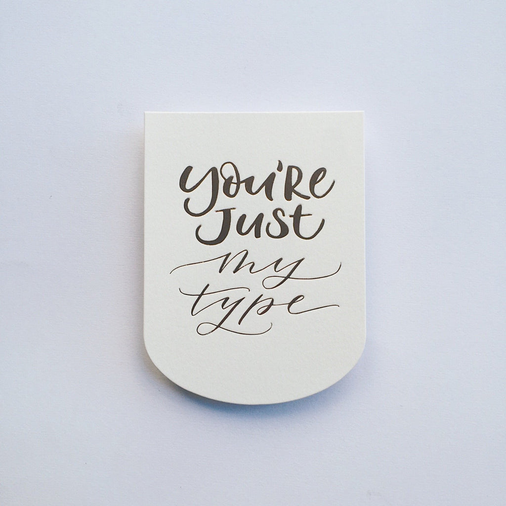You Are Just My Type Greeting Card