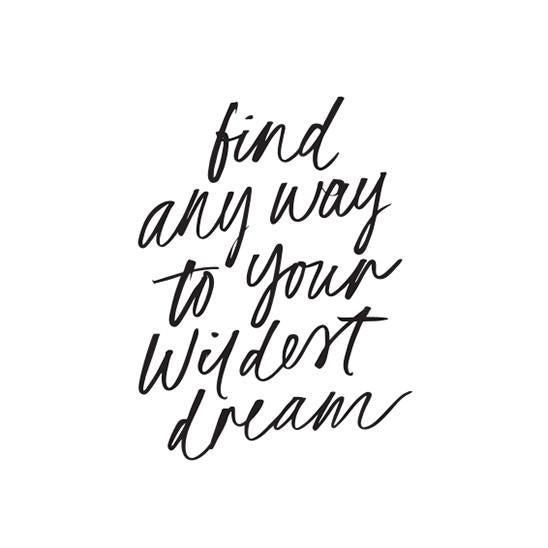 Your Wildest Dream Print