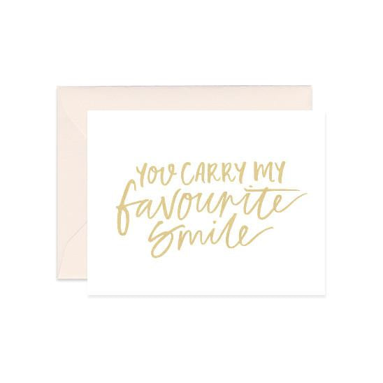 You Carry My Favourite Smile Card (Gold Foil)
