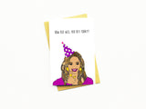 How Old Will You Bey Today? Greeting Card