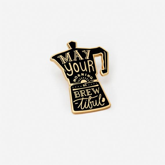 May Your Morning Be Brew-tiful' Coffee Pot Pin