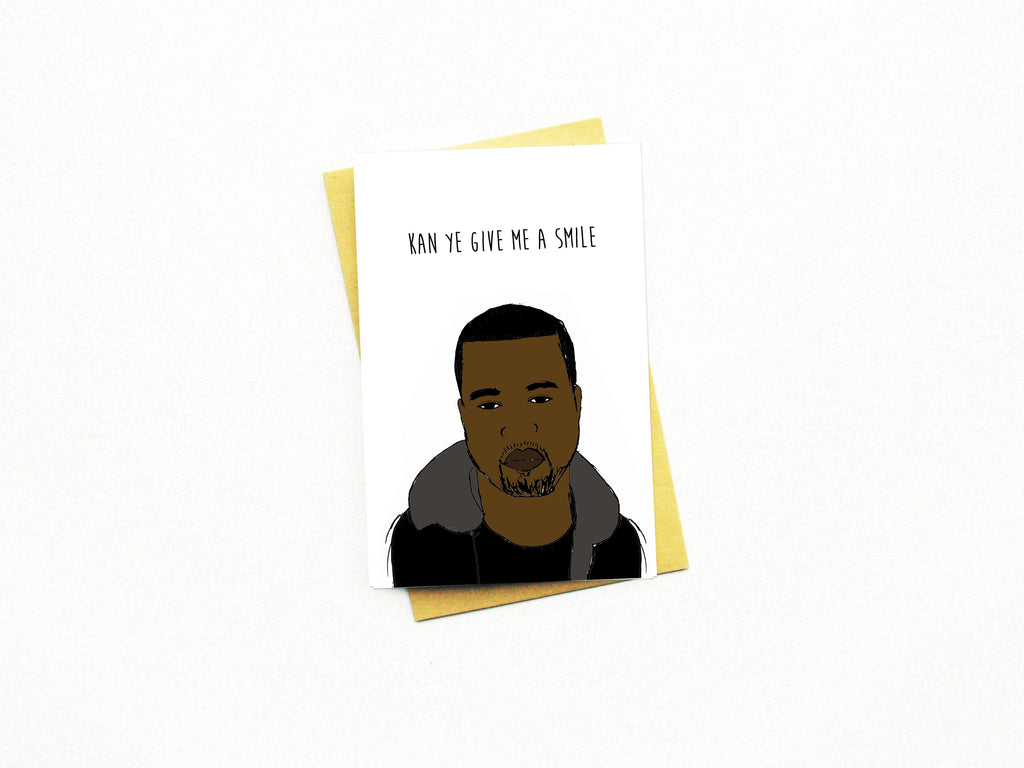 Kanye Give Me A Smile Greeting Card