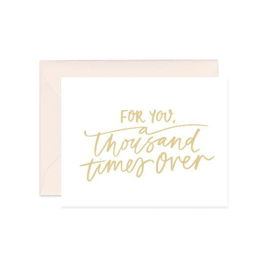 For You, A Thousand Times Over Card (Gold Foil)