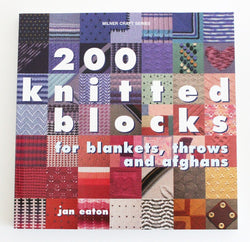 200 Knitted Blocks for Blankets, Throws and Afghans - Jan Eaton. Price $34.00