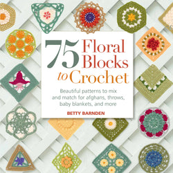 75 Crocheted Floral Blocks - Betty Barnden. Price $26.00