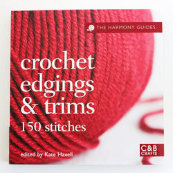Crochet Edgings & Trims - Kate Haxell. Price $26.50