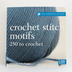 Crochet Stitch Motifs 250 To Crochet - C & B Crafts / Erika Knight. Price $26.50
