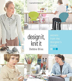 Design It Knit It : Secrets From The Designers Studio - Debbie Bliss. Price $25.00