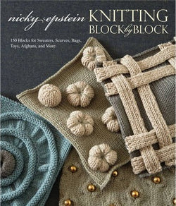 Knitting Block By Block - Nicky Epstein. Price $34.00