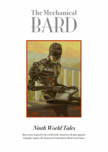 Mechanical Bard: Ninth World Tales