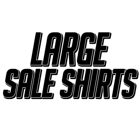 Large Sale Shirts