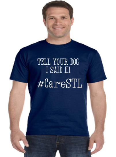 Tell Your Dog I said Hi- Care