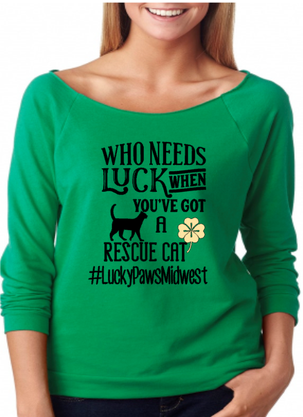 Who Needs Luck- Lucky Paws Midwest