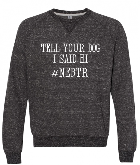 Tell Your Dog I said Hi- NEBTR