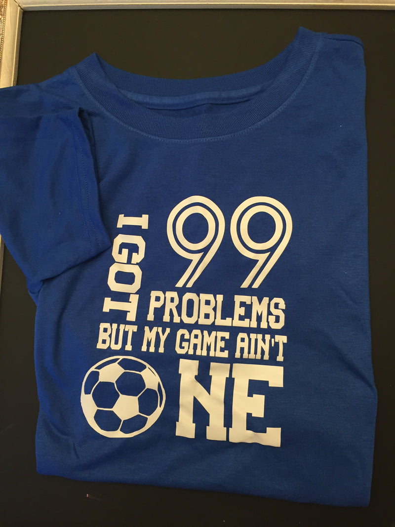 99 Problems but My Game Ain't One