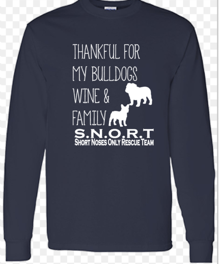 Thankful for Boston, Bulldog and Pug, Wine and Family- Long Sleeve- SNORT