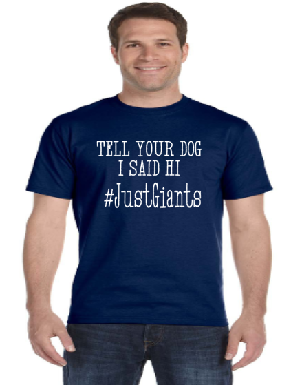Tell Your Dog I said Hi- Giants