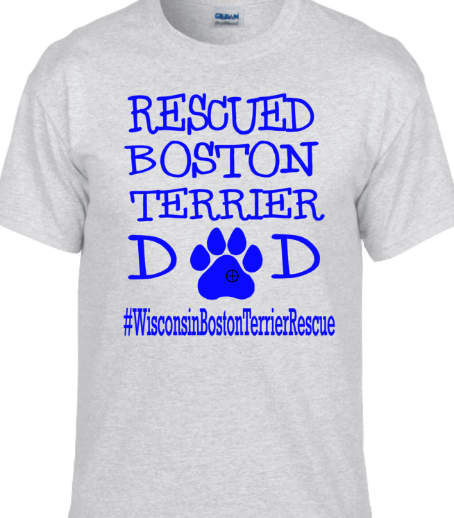 Rescued Dog Dad- Wisconsin Boston