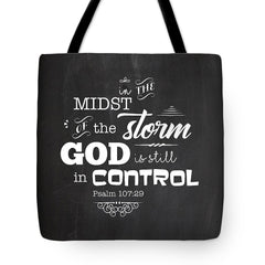 In The Midst Of The Storm, God Is Still In Control - Tote Bag