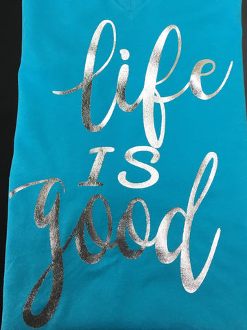 Life is Good V-Neck Light Blue with Silver Foil