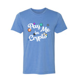 Pay Me in Crypto Tee