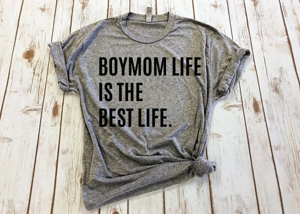 """Boymom Life is the Best Life"" Tee"