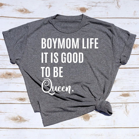 Boymom Good to be Queen Tee
