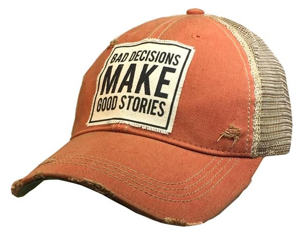 """Bad Decision Make Good Stories ."" Distressed Trucker Cap"