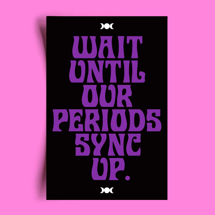 Wait Until Our Periods Sync Up Vinyl Sticker