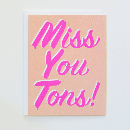 Miss You Tons Note Card